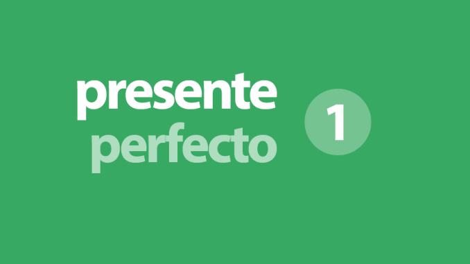 forma del presente perfecto en inglés