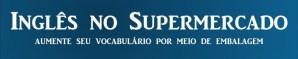 Logo Inglês no Supermercado