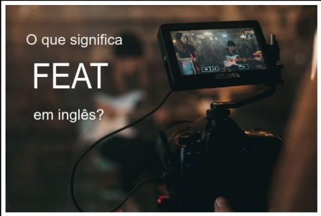 O que significa FEAT em inglês