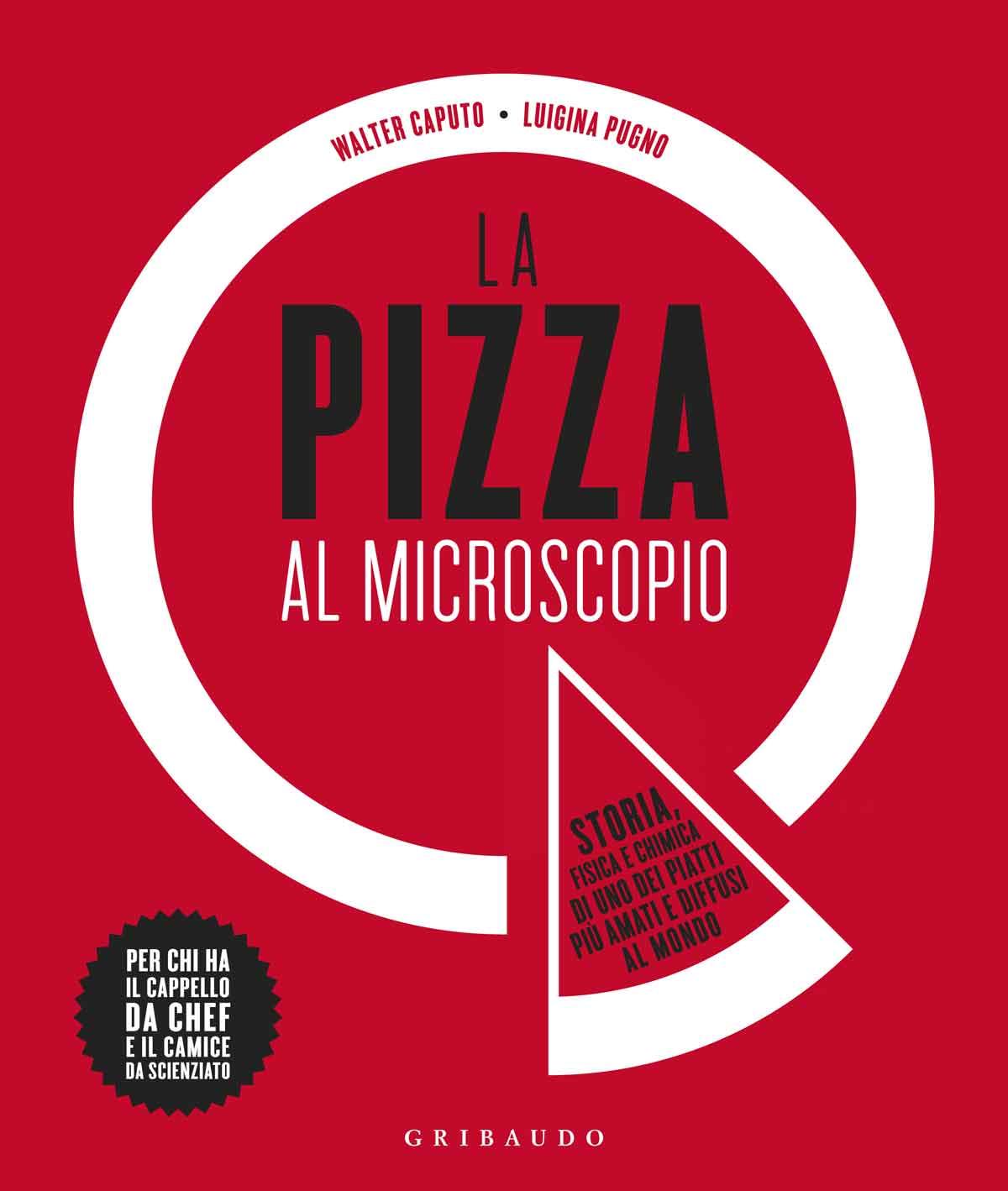 LA PIZZA AL MICROSCOPIO di Walter Caputo e Luigina Pugno