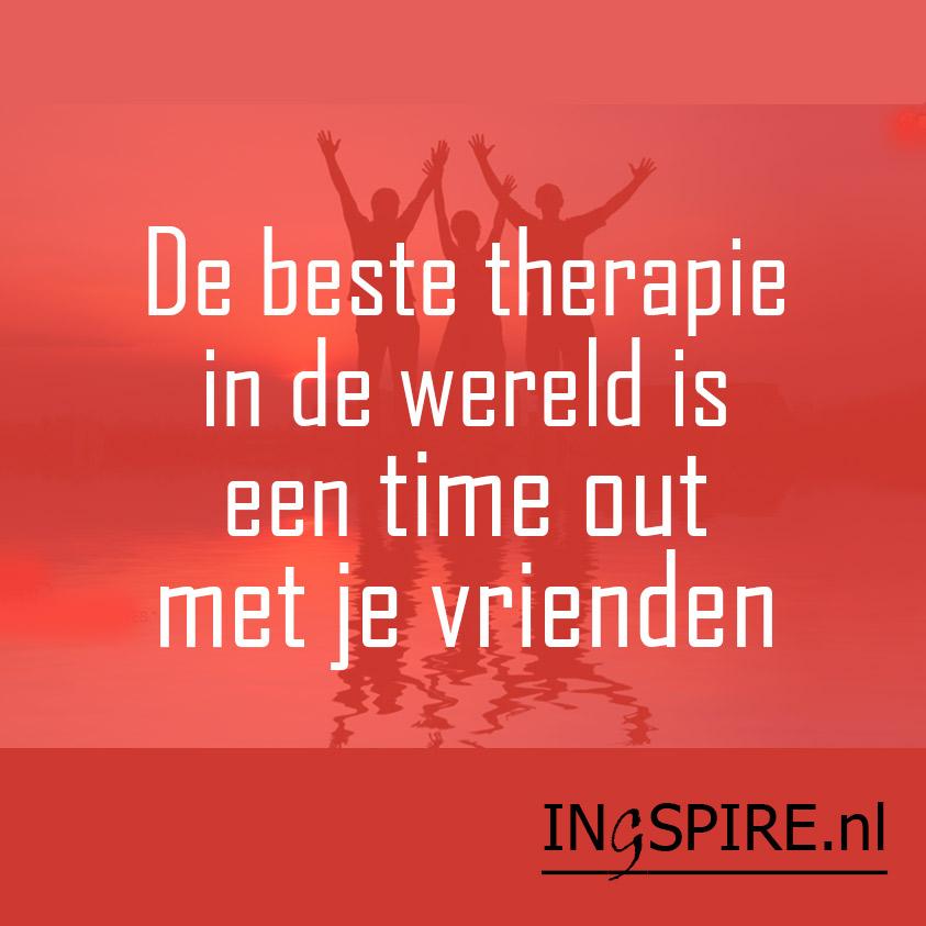 spreuken vrienden Spreuk   de beste therapie in de wereld is een time out met je  spreuken vrienden