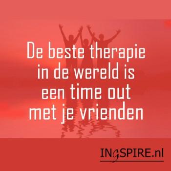 Spreuk Ingspire: de beste therapie in de wereld is een time out met je vrienden