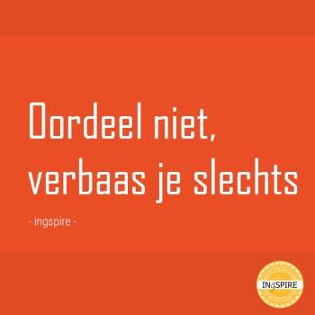 Citaat Oordeel niet, verbaas je slechts   spreuken ingspire.nl