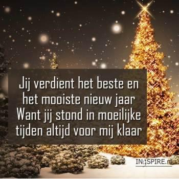 E-kerstkaart: Jij verdient het beste en het mooiste nieuw jaar Want jij stond in moeilijke tijden altijd voor mij klaar - www.ingspire.nl