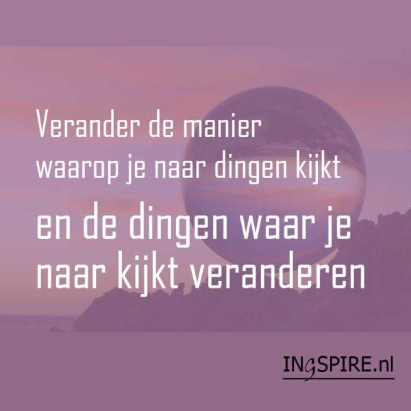 Een prachtige wijsheid over verandering en perceptie van Wayne Dyer op www.ingspire.nl
