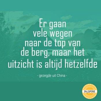 Spreuk: Er gaan vele wegen naar de top naar de top van de berg, maar het uitzicht is altijd hetzelfe - ingspire.nl