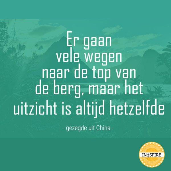 Wijsheid uit China over jouw eigen pad en succes: Er gaan vele wegen naar de top van de berg maar het uitzicht is altijd hetzelfde