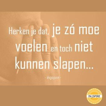 Herken je dat je zo moe voelen en toch niet kunnen slapen - citaat van inge ingspire.nl