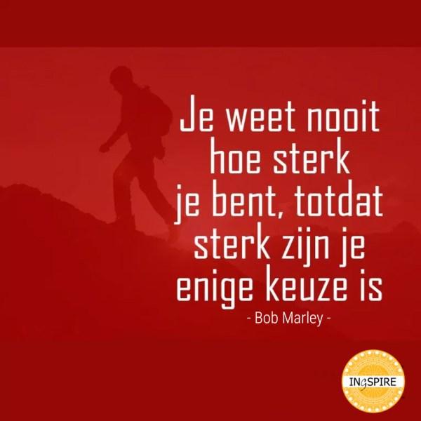Citaat Bob Marley over als sterk zijn je enige keuze is - ingspire