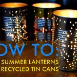 How To Recycle A Tin Can Into A Gorgeous Outdoor Lantern For Summer Parties