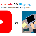 YouTube VS Blogging: Which is the best to make Money online हिंदी