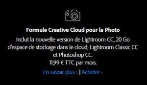 Inclut la nouvelle version de Lightroom CC, 20 Go d'espace de stockage dans le cloud, Lightroom Classic CC et Photoshop CC. 11,99 € TTC par mois.