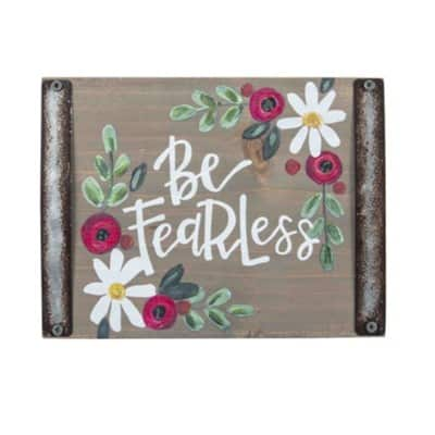 Be Fearless Wood Sign