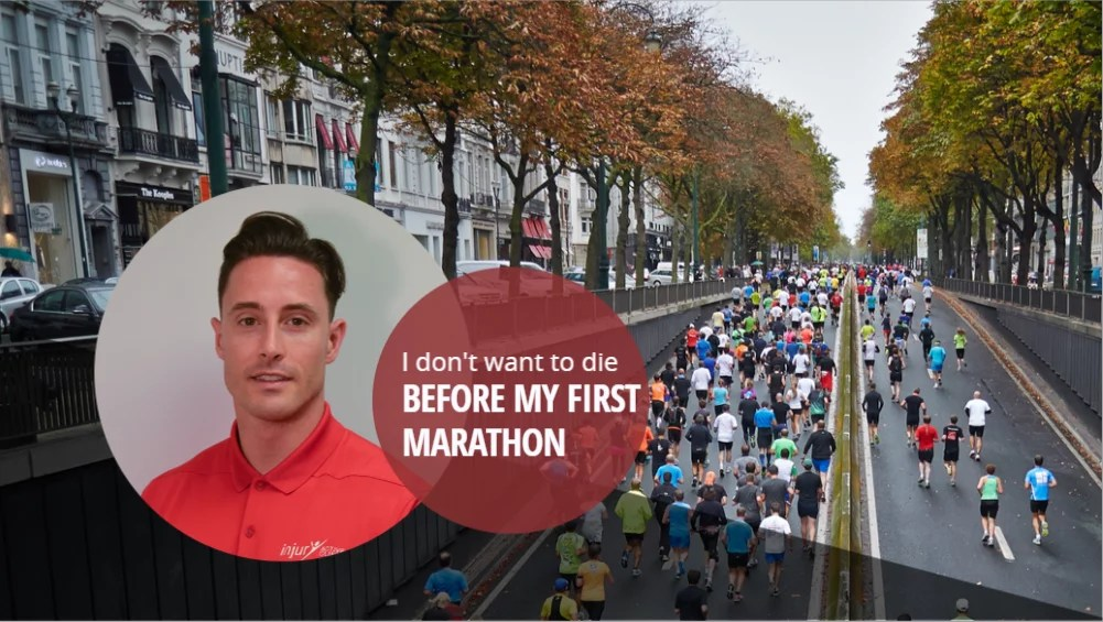 I don't want to die before my first marathon