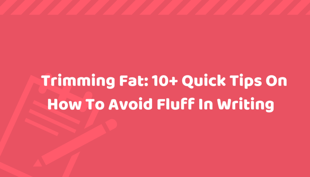 how to avoid fluff in writing