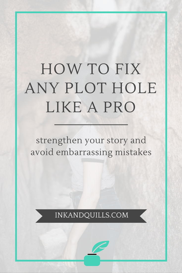 How to Fix Any Plot Hole Like a Pro - Ink and Quills