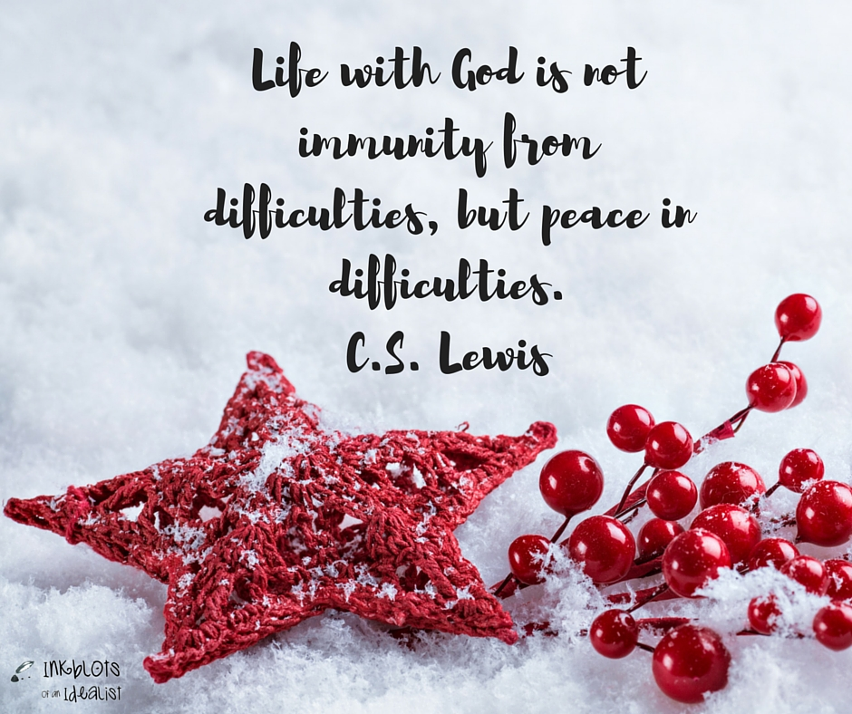 Life with God is not immunity from difficulties, but peace in difficulties. C.S. Lewis