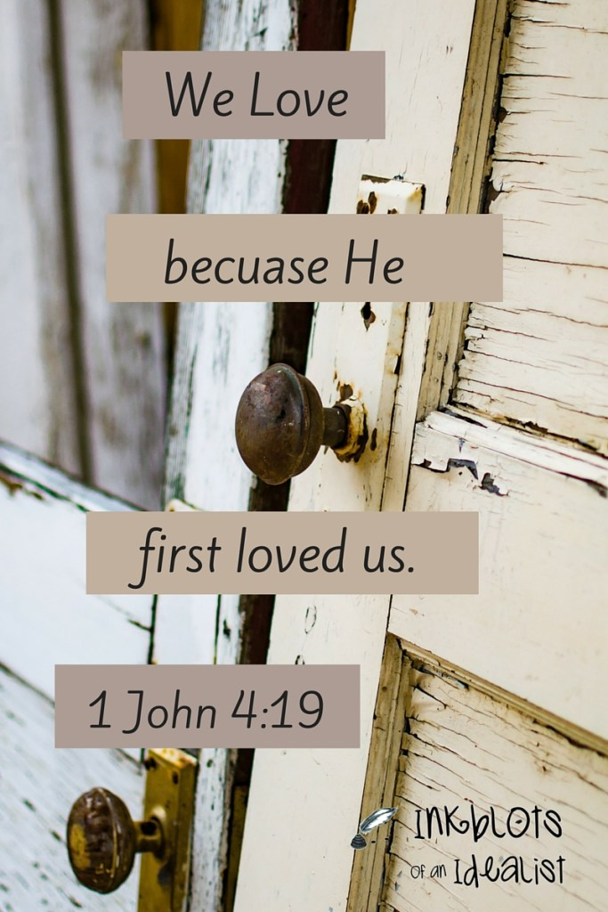 """""""We love because He first loved us."""" -1 John 4:19 // Inkblots of an Idealist // 15 Picture Quotes on Love & Marriage (click to see Tolkien, Oscar Wilde, and the writer of Proverbs all together in one spot.)"""