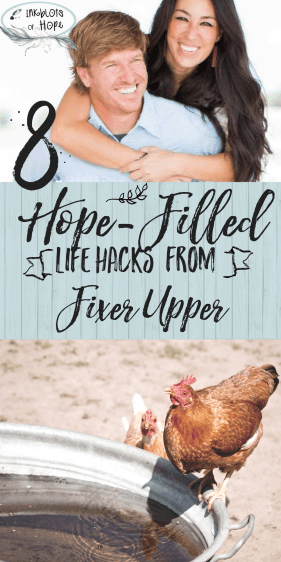 hope filled life hacks from Chip and Joanna Gaines from Fixer Upper