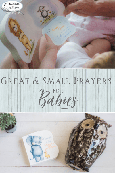 Great and Small Prayers for Babies #BabyBooks #ChristianFamily #FaithAndFamily #ChildrenBooks #BAndH #BabyBookReview #Gratitude #GratitudeWithChildren #TeachingYourChild