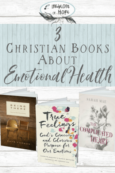 3 Christian Books About Emotional Health- Grow emotionally & spiritually. #EmotionalHealth #SpiritualHealth #ChristianBooks #ChristianBooksOnEmotions #ChristianBooksAboutEmotions #EmotionallyHealthy #SpirituallyHealthy