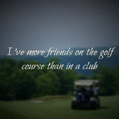 famous female golf quote