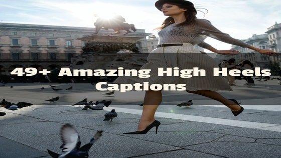 Best High Heels Caption for instagram