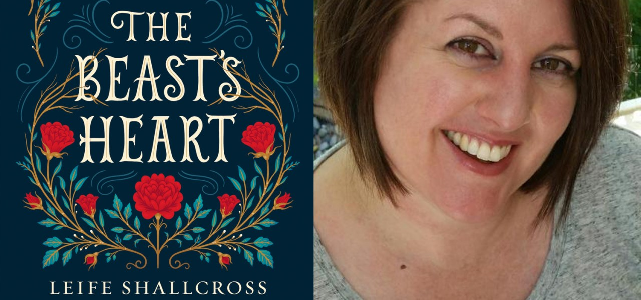 Podcast Episode 22: Leife Shallcross gives us insight into the Beast's mind in her new retelling THE BEAST'S HEART