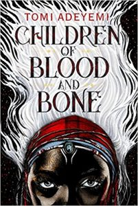 Adeyemi_Children of Blood and Bone