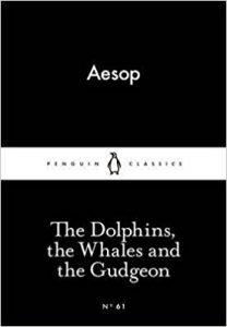 Aesop_The Dolphins the Whales and the Gudgeon
