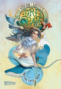 Driver_Die drei Opale_1_Über das tiefe Meer