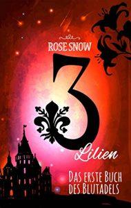 Snow_3 Lilien_Das erste Buch des Blutadels