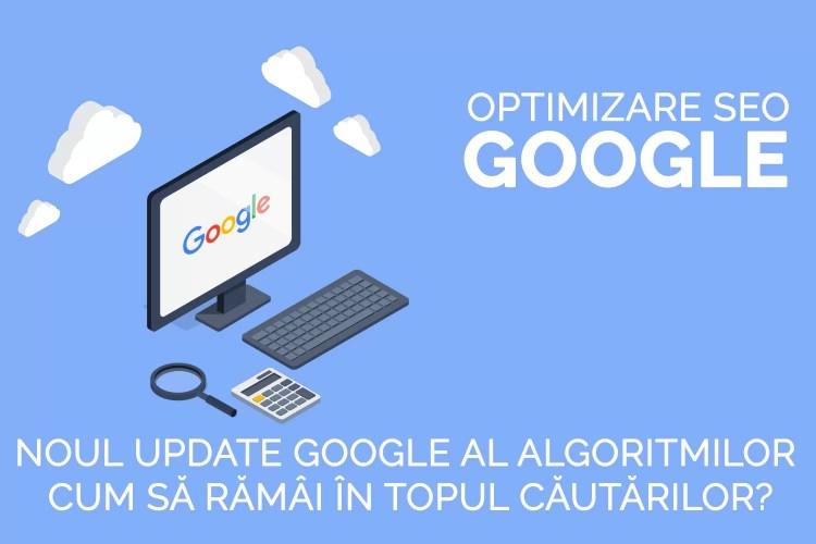 Noul update Google martie 2019 – optimizare seo – website – pozitionarea site-ului pe google – update algoritmi google – motor de cautare – cum sa optimizezi site-ul