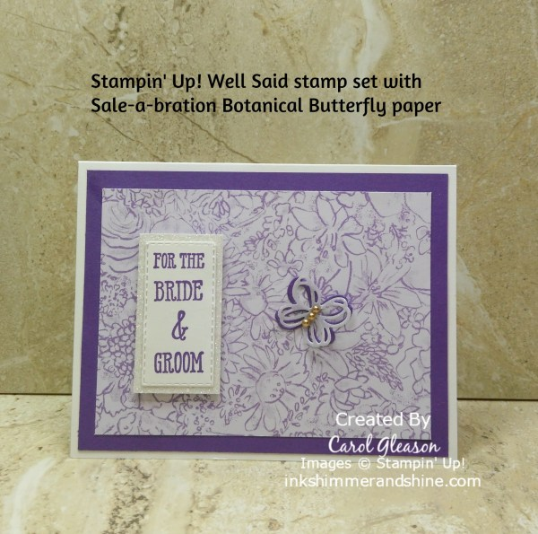 Wedding card with Gorgeous Grape and a beautiful floral image from the Botanical Butterfly Designer Series Paper. For the Bride & Groom is stamped in Gorgeous Grape ink and die cut with the Rectangular Stitched  framelits dies. Two butterflies, cut from Gorgeous Grape card stock and vellum, are layered as an accent on the DSP.