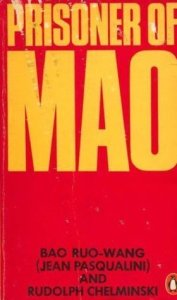 Prisoner of Mao by Jean Pasqualini and Rudolph Cheminski. Chinese gulag