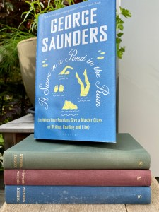 A Swim in a Pond in the Rain (In Which Four Russians Give a Master Class on Writing, Reading and Life) by George Saunders