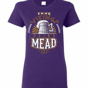 True Vikings Drink Mead Women's T Shirt Amazon Best Seller