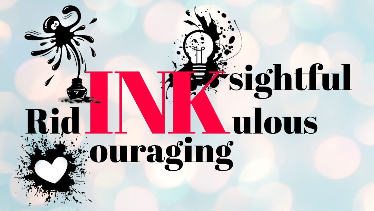 INKsightful, INKcouraging, RidINKulous #2