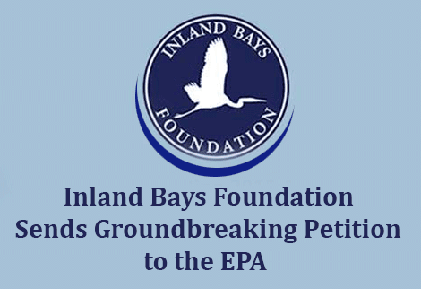 Inland Bays Foundation Sends Groundbreaking Petition to the EPA