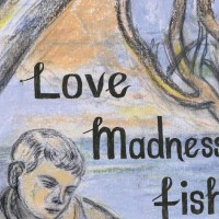 Book Review: Love Madness Fishing by Dexter Petley