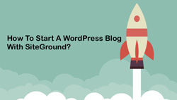 How-to-start-a-wordpress-blog-with-SiteGround