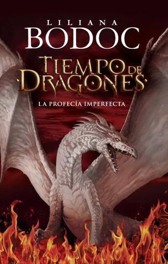 The cover of Tiempo de dragones: la profecía imperfecta, by Liliana Bodoc.