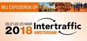 Wij zijn er bij, tijdens de Intertraffic van 20 t/m 23 maart 2018