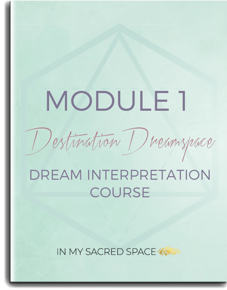 Destination Dreamspace online dream interpretation course module 1