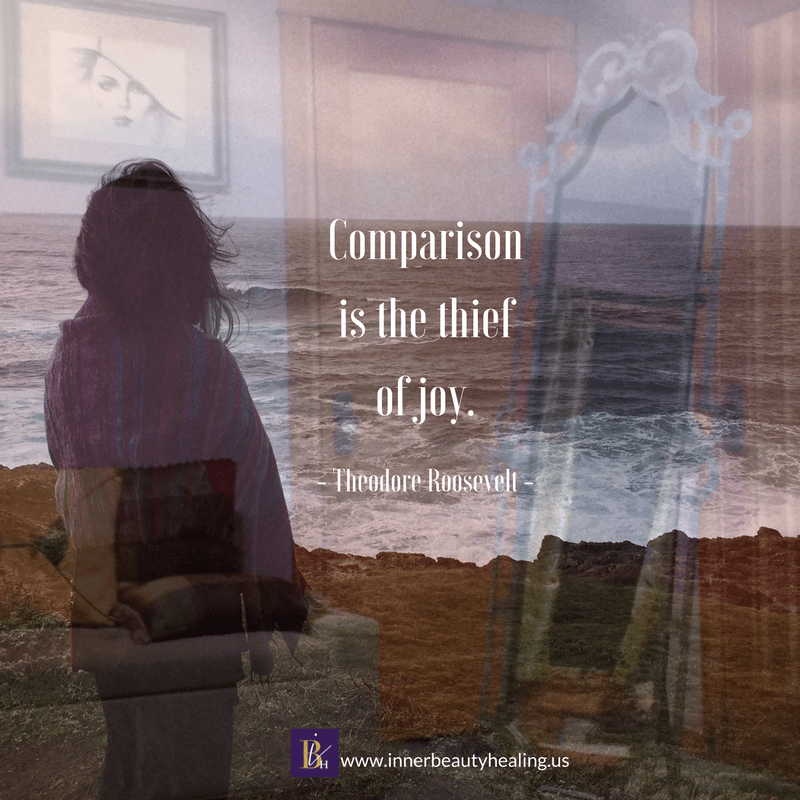 """Comparison the thief of joy."" - Theodore Rooselvelt"