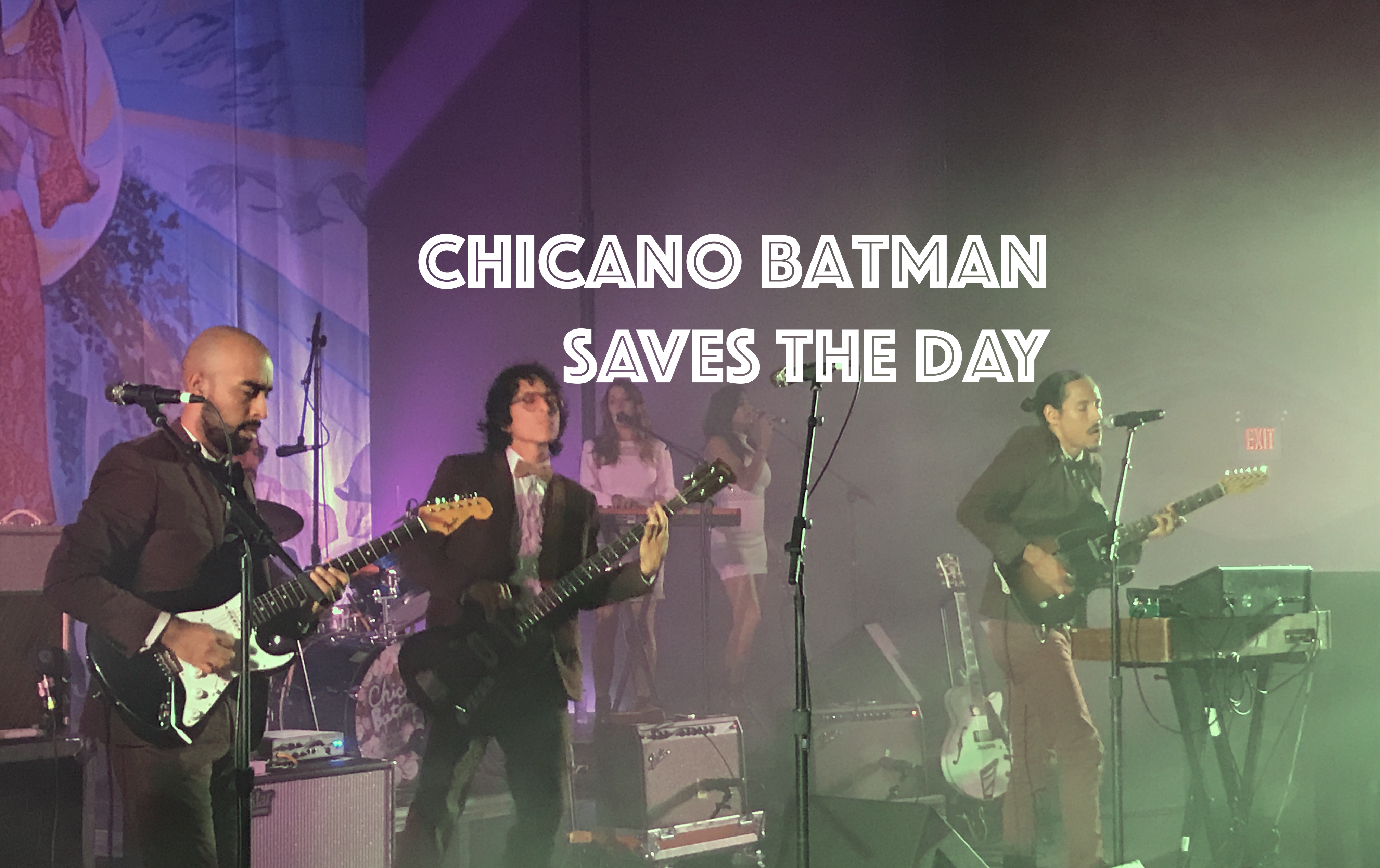 Chicano Batman Saves The Day