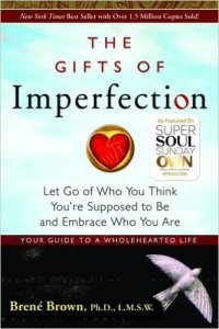 The Gifts of Imperfection: Let Go of Who You Think You're Supposed to Be and Embrace Who You Are - Inner Picture Stories