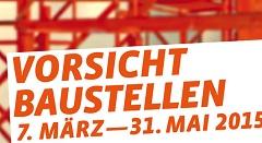 St. Urbanhof,Vorsicht Baustellen Ausstellung