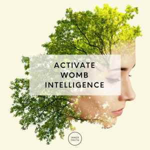 activate womb intelligence