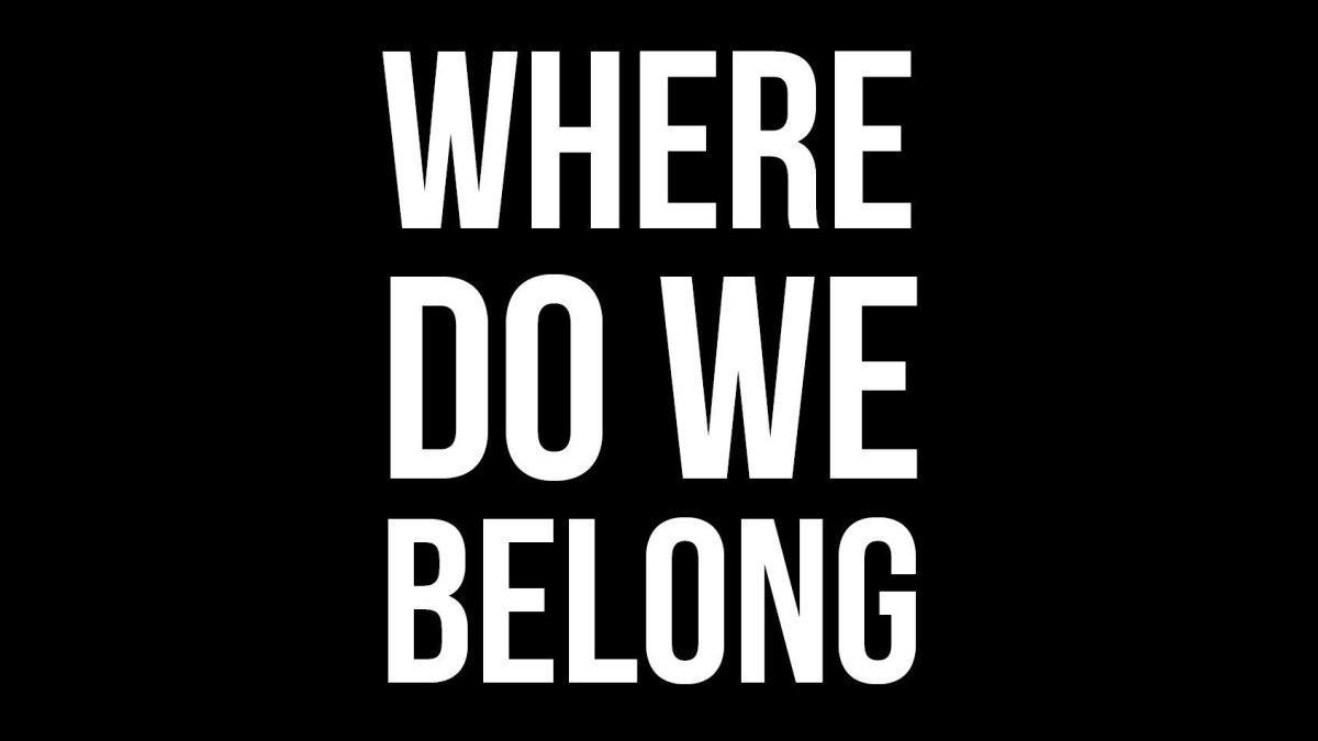 WHERE DO WE BELONG? Review